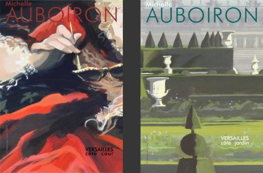 """Catalogue de l'exposition """"Ma Vie de Château"""" (à Versailles) de Michelle AUBOIRON à la galerie ANAGAMA"""